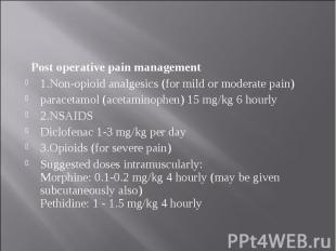 Post operative pain management Post operative pain management 1.Non-opioid analg