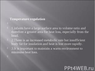 Temperature regulation Temperature regulation  1.infants have a large surf