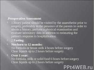 .Preoperative Assessment .Preoperative Assessment 1.Every patient should be visi