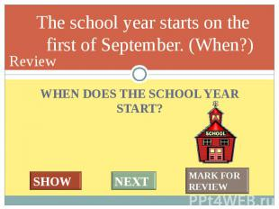 WHEN DOES THE SCHOOL YEAR START? WHEN DOES THE SCHOOL YEAR START?