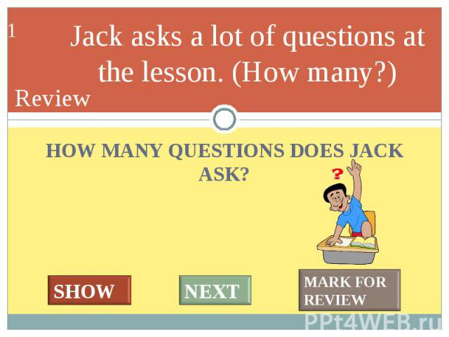 HOW MANY QUESTIONS DOES JACK ASK? HOW MANY QUESTIONS DOES JACK ASK?