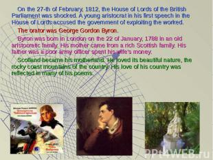 On the 27-th of February, 1812, the House of Lords of the British Parliament was