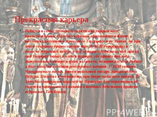 Прекрасная карьера Родился в семье польского шляхтича украинского происхождения.