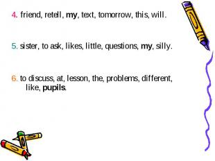 4. friend, retell, my, text, tomorrow, this, will. 4. friend, retell, my, text,