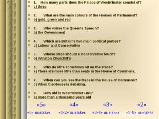 1. How many parts does the Palace of Westminster consist of? c) three 2. What ar