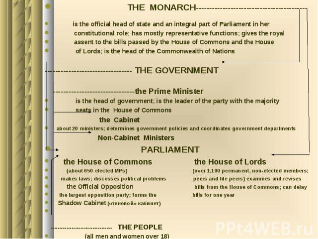THE MONARCH------------------------------------------ THE MONARCH------------------------------------------ is the official head of state and an integral part of Parliament in her constitutional role; has mostly representative functions; gives the r…