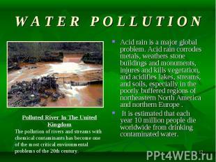 Acid rain is a major global problem. Acid rain corrodes metals, weathers stone b
