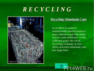 Recycling Aluminum Cans Recycling Aluminum Cans In an effort to conserve nonrene