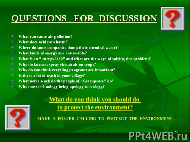 """What can cause air pollution? What can cause air pollution? What does acid rain harm? Where do some companies dump their chemical waste? What kinds of energy are renewable? What is an """" energy leak"""" and what are the ways of solving this problem? Why…"""