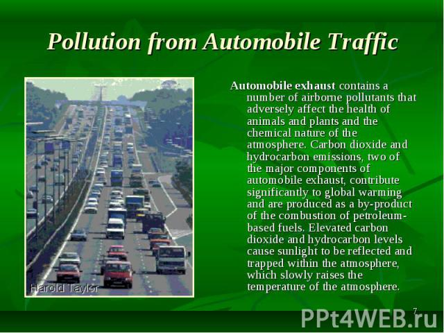 Automobile exhaust contains a number of airborne pollutants that adversely affect the health of animals and plants and the chemical nature of the atmosphere. Carbon dioxide and hydrocarbon emissions, two of the major components of automobile exhaust…