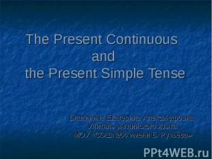 The Present Continuous and the Present Simple Tense Благинина Екатерина Александ
