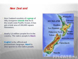 New Zealand New Zealand consists of a group of hilly evergreen islands that lie