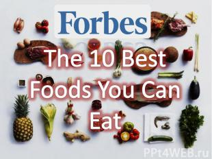 The 10 Best Foods You Can Eat