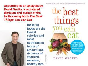 According to an analysis by David Grotto, a registered dietician and author of t