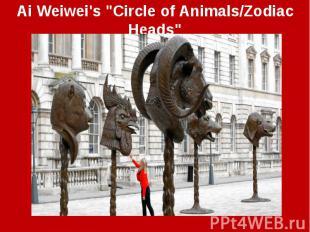 "Ai Weiwei's ""Circle of Animals/Zodiac Heads"""