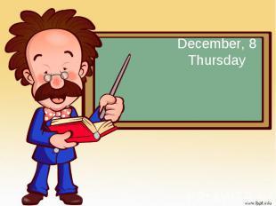 December, 8 Thursday