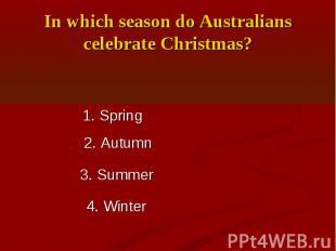 In which season do Australians celebrate Christmas?