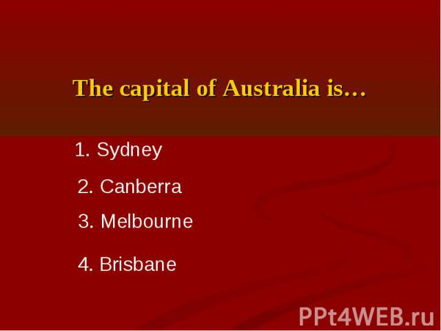 The capital of Australia is…