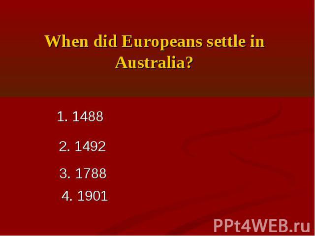 When did Europeans settle in Australia?