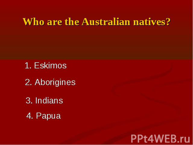 Who are the Australian natives?