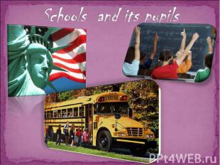 Schools and its pupils