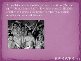 """All well-known universities had such traditions (""""Naked run"""", """"Exotic Erotic Bal"""