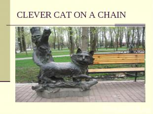 CLEVER CAT ON A CHAIN