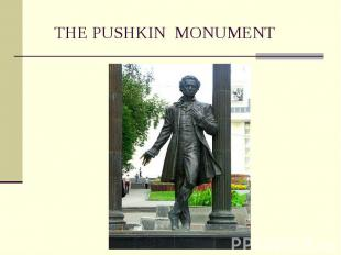 THE PUSHKIN MONUMENT