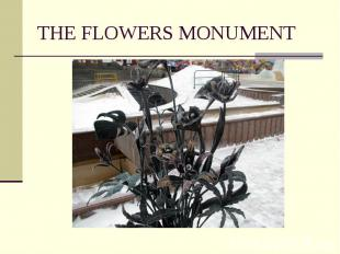 THE FLOWERS MONUMENT