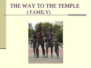 THE WAY TO THE TEMPLE ( FAMILY)