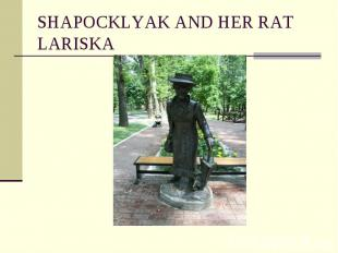 SHAPOCKLYAK AND HER RAT LARISKA