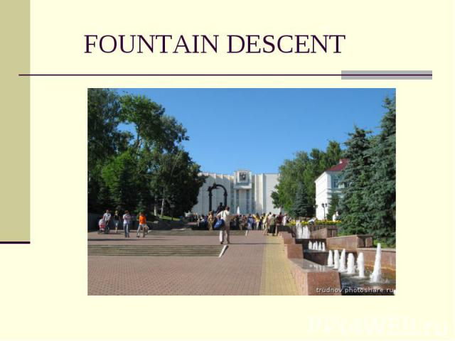 FOUNTAIN DESCENT