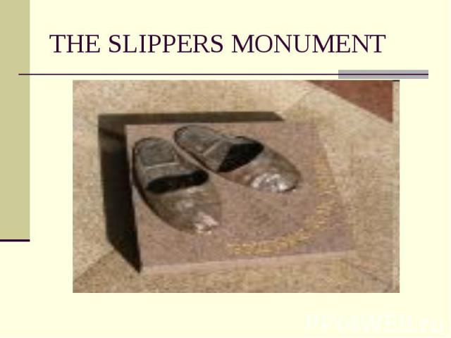 THE SLIPPERS MONUMENT