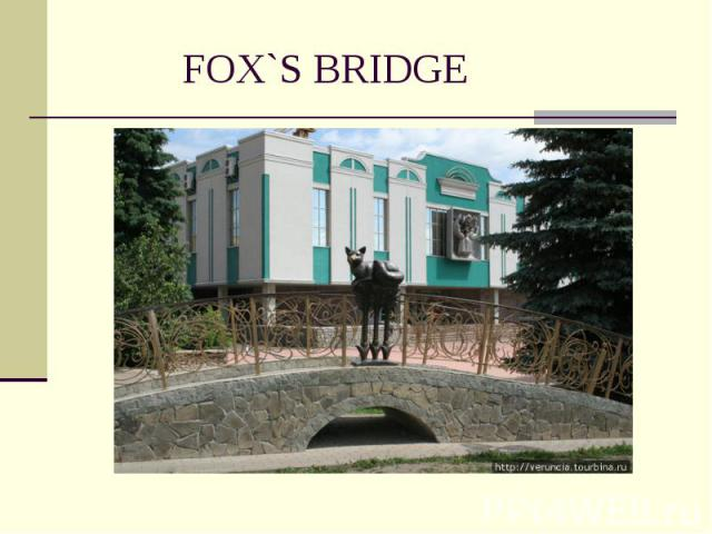 FOX`S BRIDGE