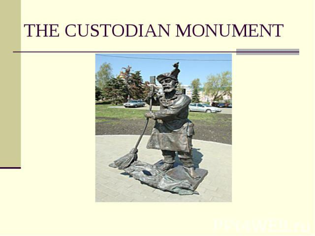 THE CUSTODIAN MONUMENT