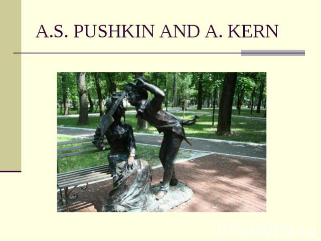 A.S. PUSHKIN AND A. KERN