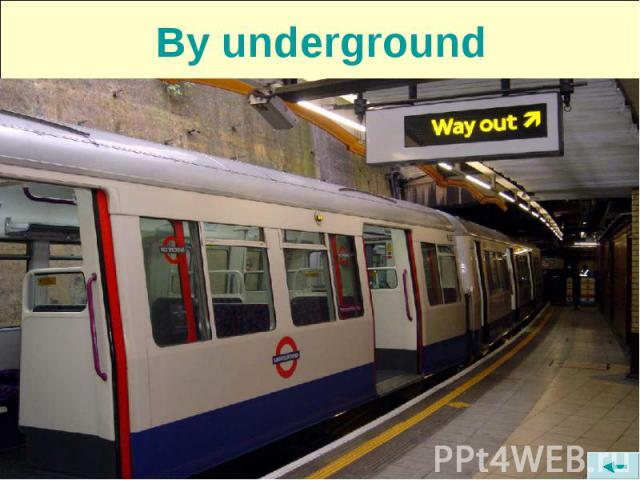 By underground