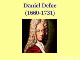 Daniel Defoe(1660-1731)