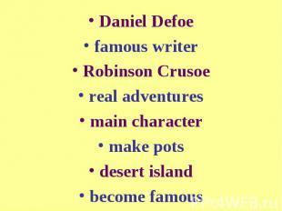 Daniel Defoefamous writerRobinson Crusoereal adventuresmain charactermake potsde