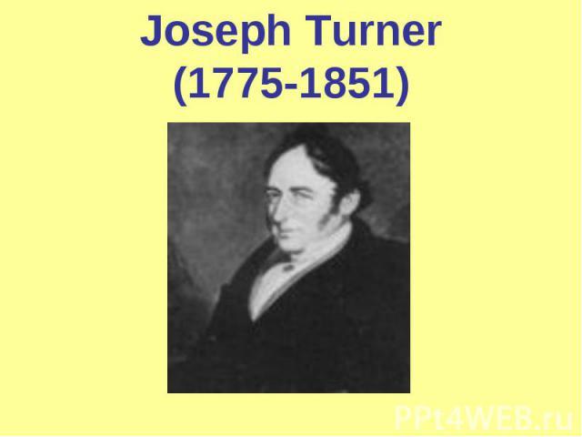 Joseph Turner(1775-1851)