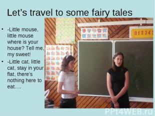 Let's travel to some fairy tales-Little mouse, little mouse where is your house?