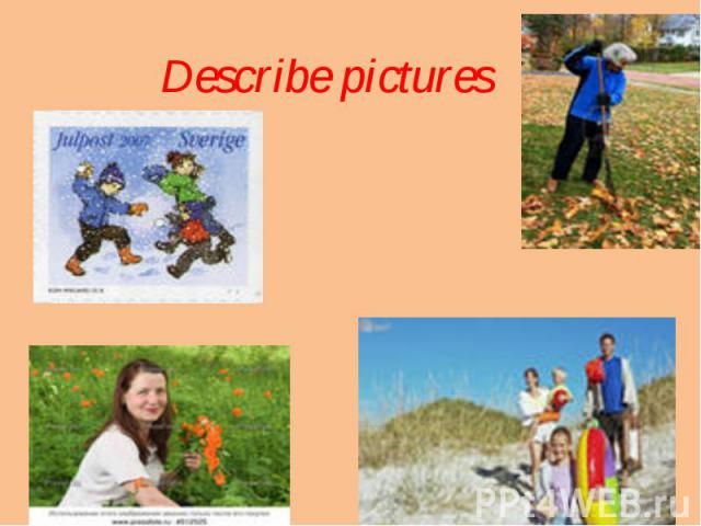 Describe pictures