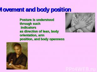 Movement and body positionPosture is understood through such indicators as direc