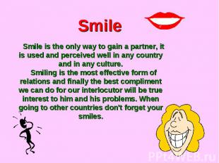 SmileSmile is the only way to gain a partner, it is used and perceived well in a