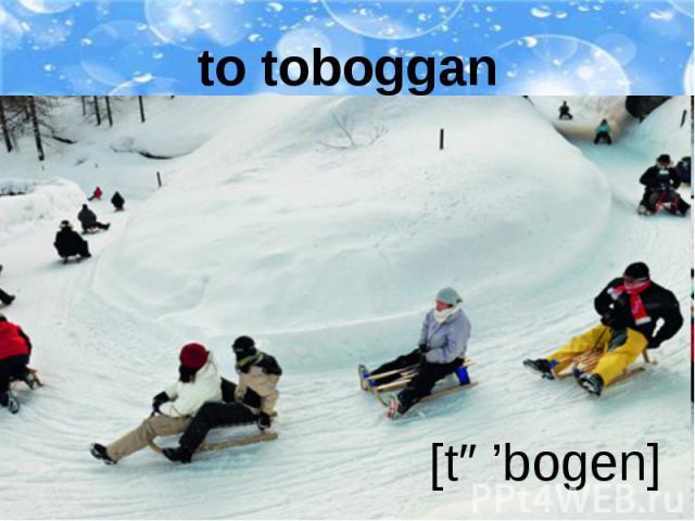 to toboggan