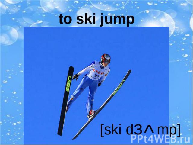 to ski jump