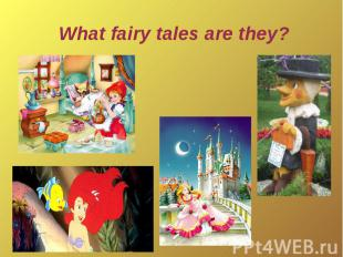 What fairy tales are they?