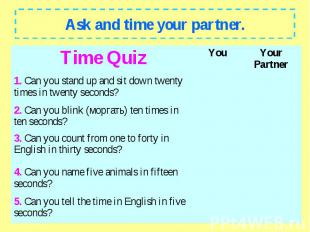 Ask and time your partner.