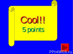 Cool!!5 points