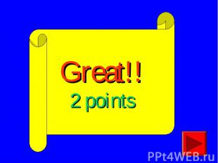 Great!!2 points